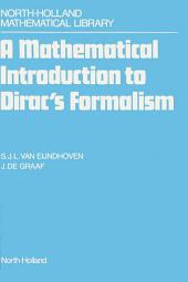 A Mathematical Introduction to Dirac's Formalism