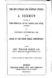 The One Catholic and Apostolic Church. A Sermon, Preached ... October 28th, 1843, Etc