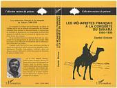 Les Méharistes à la conquête du Sahara 1900-1930