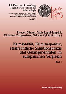 Kriminalit  t  Kriminalpolitik  strafrechtliche Sanktionspraxis und Gefangenenraten im europ  ischen Vergleich PDF