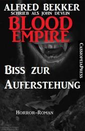 Blood Empire - Biss zur Auferstehung: Vampir-Roman