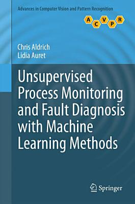 Unsupervised Process Monitoring and Fault Diagnosis with Machine Learning Methods