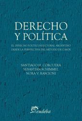 Derecho y política: el derecho político-electoral argentino desde la perspectiva del método de casos