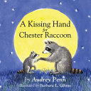 A Kissing Hand for Chester Raccoon Book