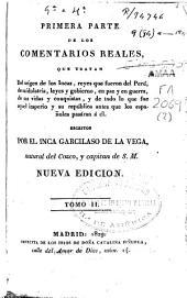 Comentarios reales que tratan del origen de los Incas, reyes que fueron del Perú, de su idolatría, leyes y gobierno: Volumen 2