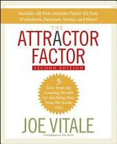 The Attractor Factor: 5 Easy Steps for Creating Wealth (or Anything Else) From the Inside Out, Edition 2