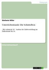 """Unterrichtsstunde: Die Schüttelbox: """"Wir schütteln 10"""" - Ausbau der Zahlvorstellung im Zahlenraum bis 10"""