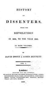 History of dissenters, from the Revolution in 1688, to the year 1808: Volume 1