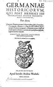 Germaniae historicorum illustrium, quorum plerique ab Henrico IIII Imperatore usque ad annum Christi, MDCCCC ... res gestas memoriae consecrarunt, tomus unus [-pars altera]: Volume 2