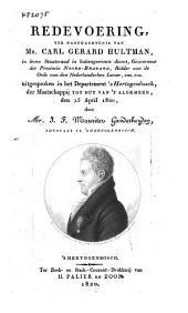 Redevoering ter nagedachtenis van mr. Carl Gerard Hultman, in leven staatsraad in buitengewonen dienst, gouverneur der provincie Noord-Braband, ... enz. enz., uitgesproken in het departement 's-Hertogenbosch der Maatschappij tot Nut van 't Algemeen, den 15 april 1820