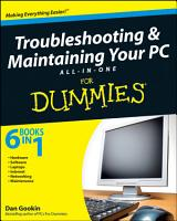 Troubleshooting and Maintaining Your PC All in One Desk Reference For Dummies PDF