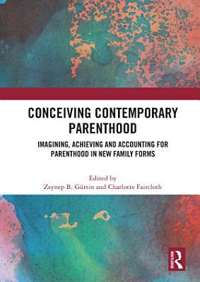 Conceiving Contemporary Parenthood PDF