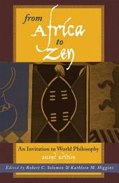 From Africa to Zen: An Invitation to World Philosophy, Edition 2