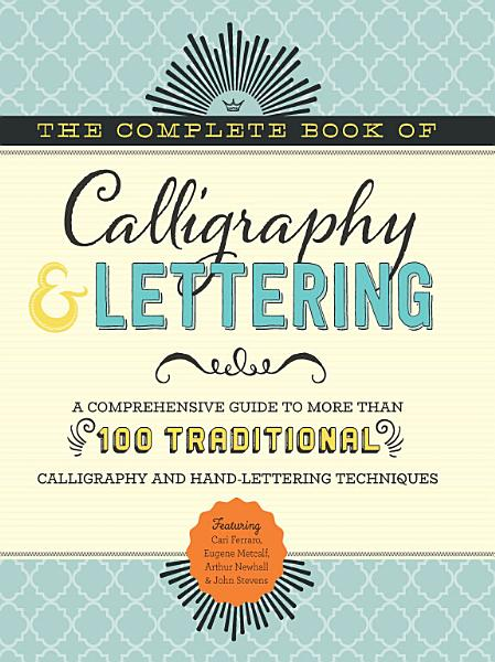 The Complete Book of Calligraphy   Lettering PDF