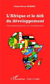 L'Afrique et le défi du développement: Des indépendances à la mondialisation