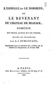 L'espiègle et le dormeur, ou Le revenant du Château de Beausol: comédie en trois actes et en prose, imitée de l'allemand