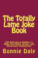 The Totally Lame Joke Book