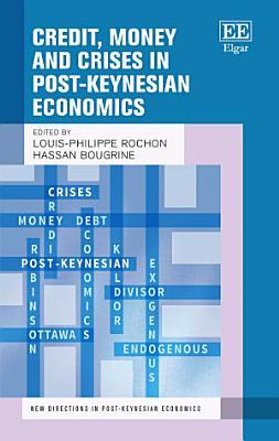 Credit  Money and Crises in Post Keynesian Economics