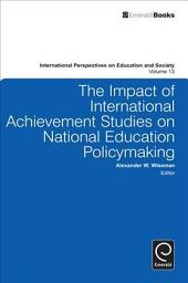 The Impact of International Achievement Studies on National Education Policymaking