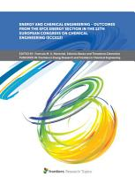 Energy and Chemical Engineering   Outcomes from the EFCE Energy Section in the 12th European Congress on Chemical Engineering  ECCE12  PDF