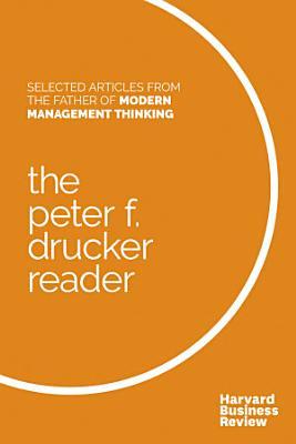 The Peter F  Drucker Reader PDF
