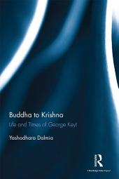 Buddha to Krishna:Life and Times of George Keyt