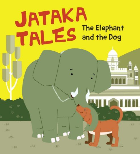 The Elephant and the Dog   Jataka Tales PDF