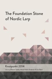 The Foundation Stone of Nordic Larp PDF