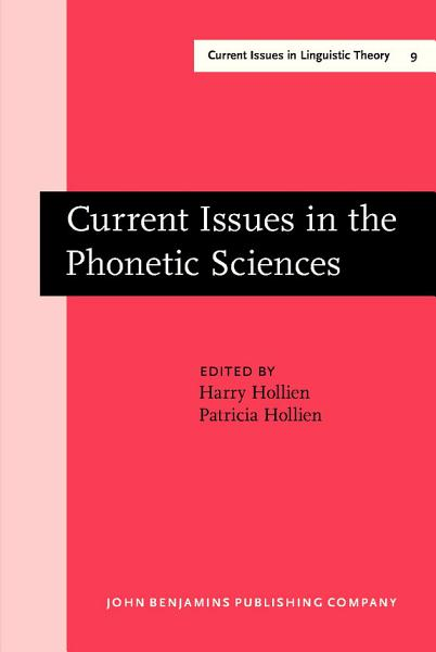 Current Issues in the Phonetic Sciences PDF