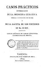 Casos prácticos entresacados de la Medicina curativa ... y de la Gaceta de los Enfermos de Le Roy ... curaciones obtenidas en España