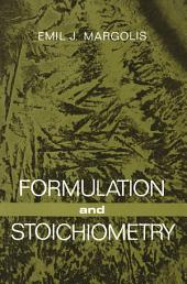 Formulation and Stoichiometry: A Review of Fundamental Chemistry