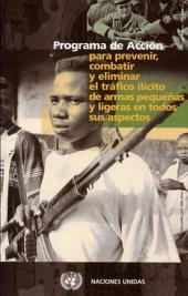 Programa de Acción para Prevenir, Combatir y Eliminar el Tráfico Ilícito de Armas Pequeñas y Ligeras en Todos sus Aspectos