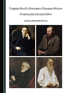 Virginia Woolf   s Portraits of Russian Writers PDF