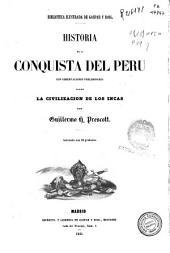 Historia de la conquista del Perú: con observaciones preliminares sobre la civilización de los incas