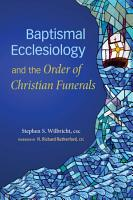 Baptismal Ecclesiology and the Order of Christian Funerals PDF