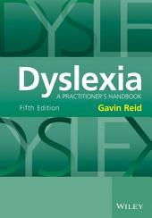 Dyslexia: A Practitioner's Handbook, Edition 5