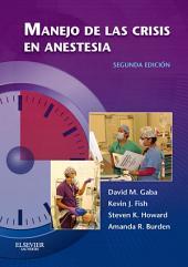 Manejo de las crisis en anestesia: Edición 2