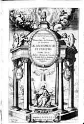Commentariorum ac disputationum in vniuersam doctrinam D. Thomae de Sacramentis et censuris tomi duo. Auctore Aegidio de Coninck; è Societate Iesu, ..