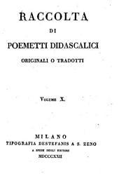 Raccolta di poemetti didascalici originali o tradotti: Volume 10