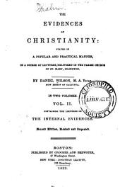 The Evidences of Christianity: Stated in a Popular and Practical Manner, in a Course of Lectures, [on the Authenticity, Credibility, Divine Authority, and Inspiration of the New Testament] Delivered in the Parish Church of St. Mary, Islington...