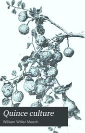 Quince Culture: An Illustrated Hand-book for the Propagation and Cultivation of the Quince, with Descriptions of Its Varieties, Insect Enemies, Diseases and Their Remedies