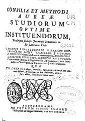 Consilia et methodi aureae studiorum optime instituendorum, praescripta studiosae juventuti a maximis in re litteraria viris ... Quae Th. Crenius collegit, recensuit, emendavit ...