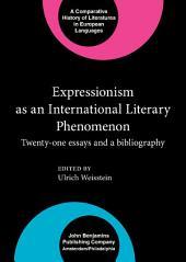 Expressionism as an International Literary Phenomenon: Twenty-one essays and a bibliography