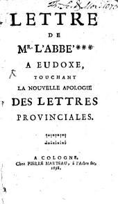 Lettre de M. l'abbé ... à Eudoxe, touchant la nouvelle apologie des Lettres provinciales