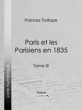 Paris et les Parisiens en 1835: Volume3
