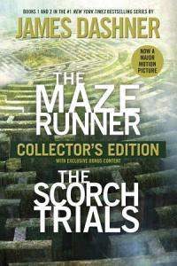 The Maze Runner and The Scorch Trials  The Collector s Edition  Maze Runner  Book One and Book Two  Book