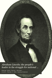 Abraham Lincoln : the People's Leader in the Struggle for National Existence