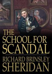 The School for Scandal: A Comedy