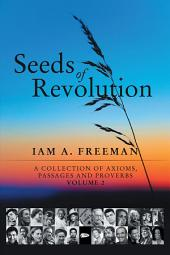 Seeds of Revolution: A Collection of Axioms, Passages and Proverbs, Volume 2