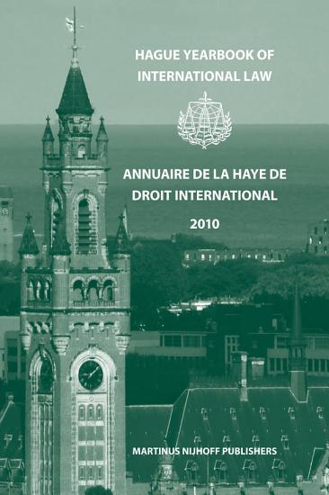 Hague Yearbook of International Law   Annuaire de La Haye de Droit International  Vol  23  2010  PDF